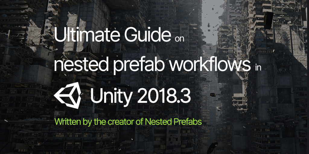 Overriding properties - Ultimate guide on Unity nested prefabs